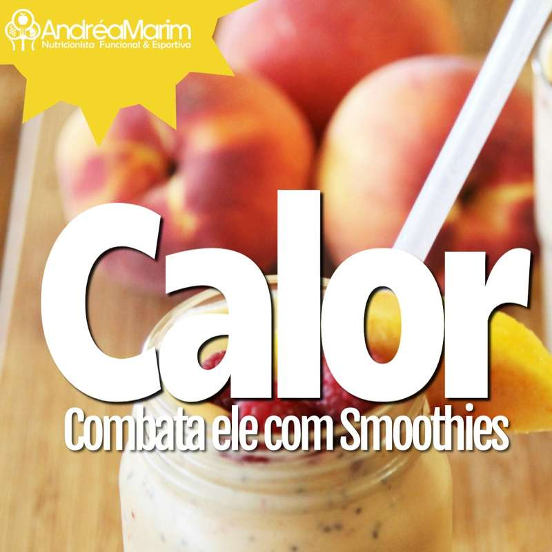Calor -Combata ele com Smoothies
